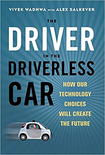 Vivek Wadhwa Book The Driver in the Driverless Car